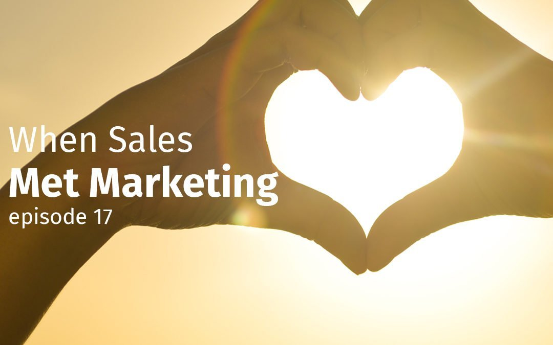 Episode 17 When Sales Met Marketing