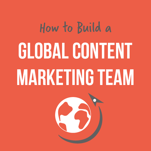 🔍 How To Build A Global Content Marketing Team How To Build Global Content Marketing Team