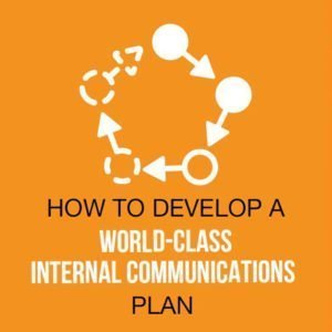 How to Develop a World-class Internal Communications Plan