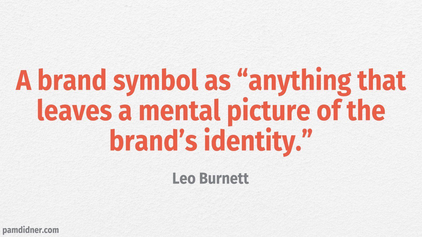 Brand Quote Leo Burnett