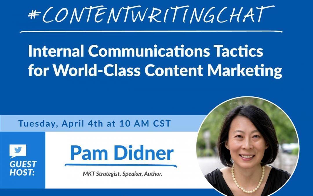 #ContentWritingChat – Internal Communications Tactics for World-Class Content Marketing