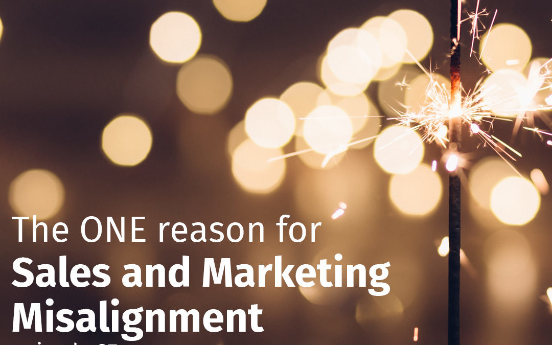 Episode 87 The ONE reason for Sales and Marketing Misalignment