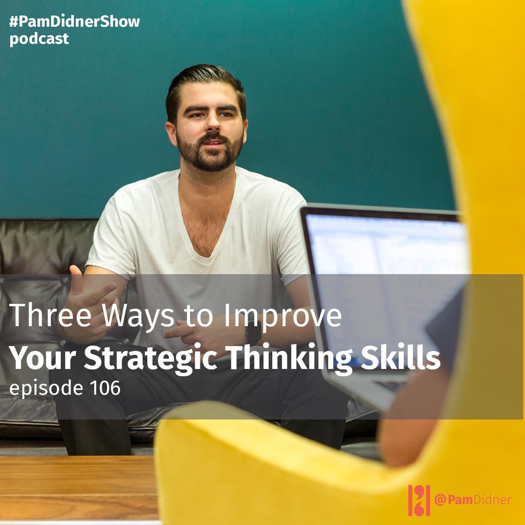 Three Ways to Improve Your Strategic Thinking Skills