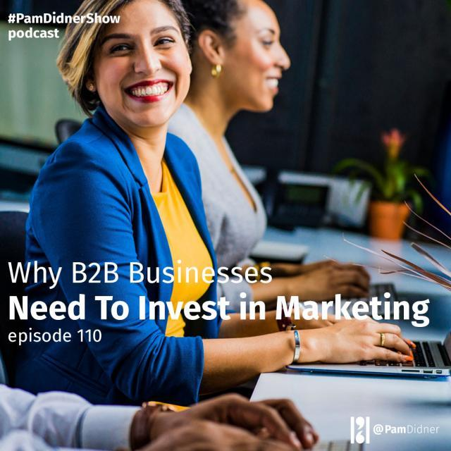 Why B2B Businesses Need to Invest in Marketing
