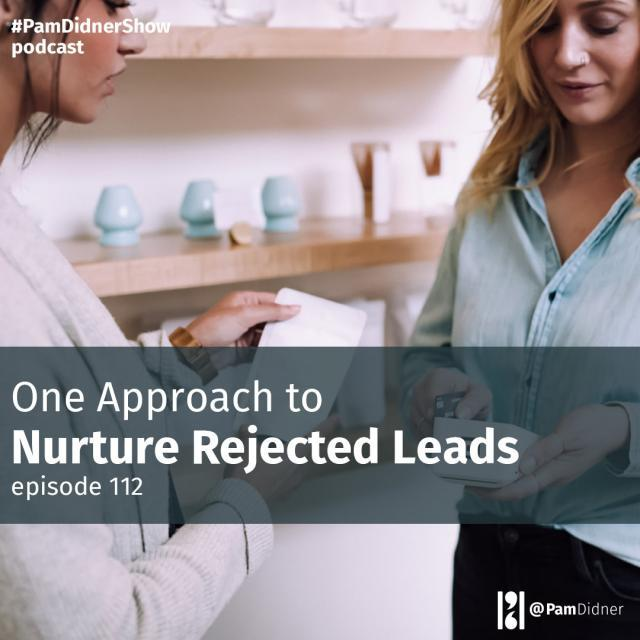 One Approach to Nurture Rejected Leads
