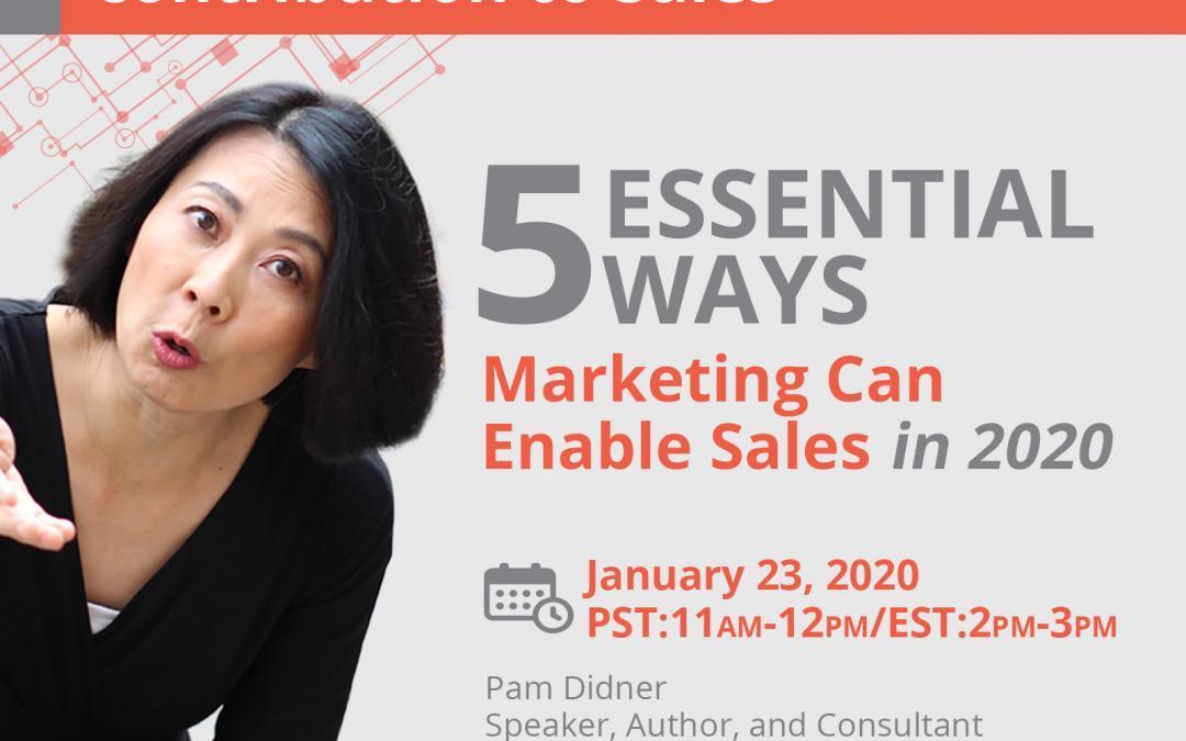 Pam Didner Webinar: 5 Essential Ways Marketing Can Enable Sales in 2020