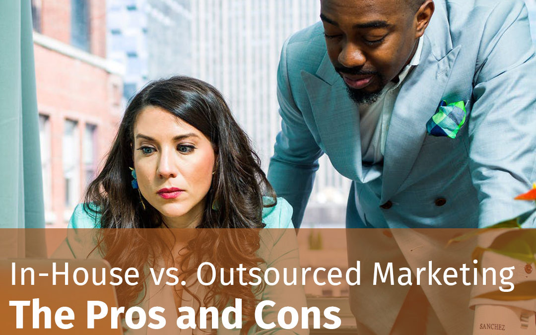 Episode 118 In-House vs. Outsourced Marketing – The Pros and Cons