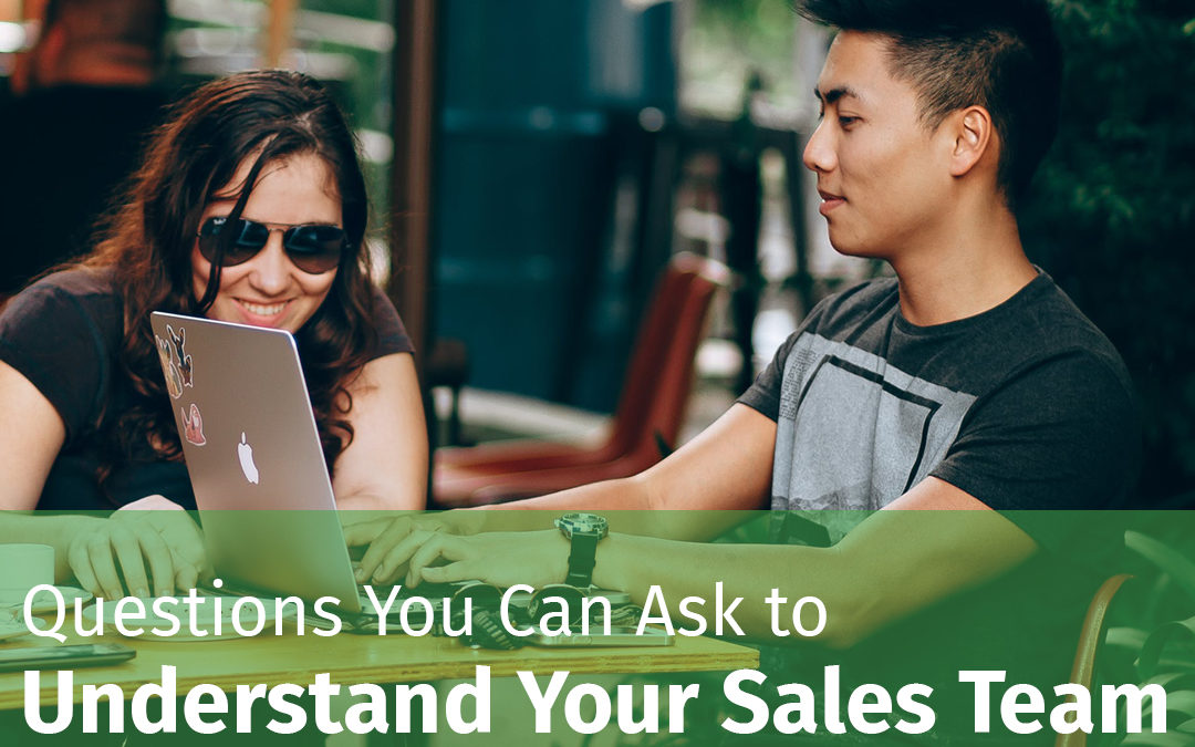 Episode 119 Questions You Can Ask to Understand Your Sales Team