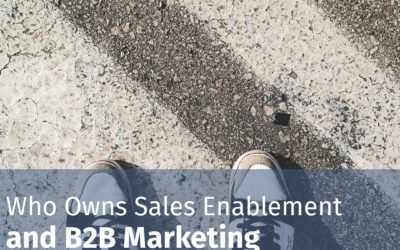 Who Owns Sales Enablement and B2B Marketing