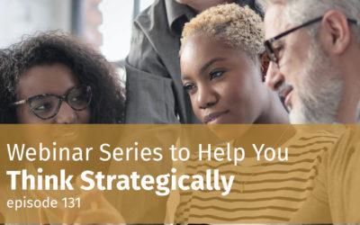 Webinar Series to Help You Think Strategically