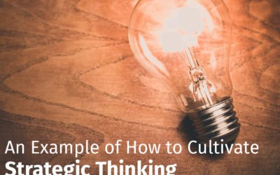 An Example of How to Cultivate Strategic Thinking