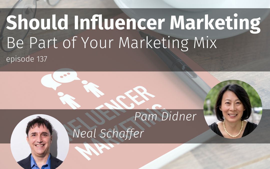 Episode 137 Should Influencer Marketing Be Part of Your Marketing Mix
