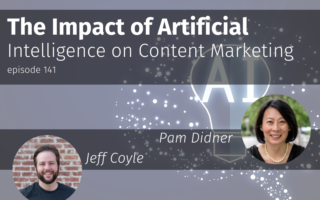 Episode 141 The Impact of Artificial Intelligence on Content Marketing