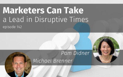 Marketers Can Take a Lead in Disruptive Times