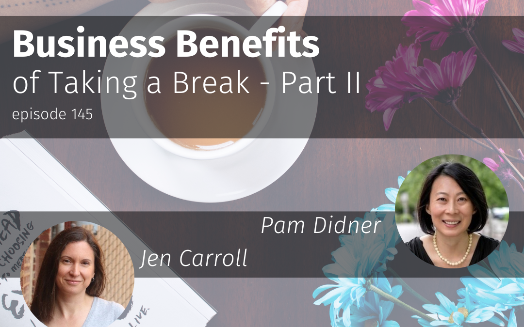 Business Benefits of Taking a Break- Part II