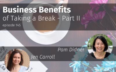 Business Benefits of Taking a Break- Part II