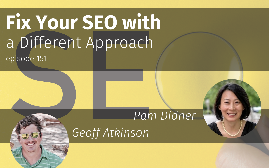 Episode 151 Fix Your SEO with a Different Approach