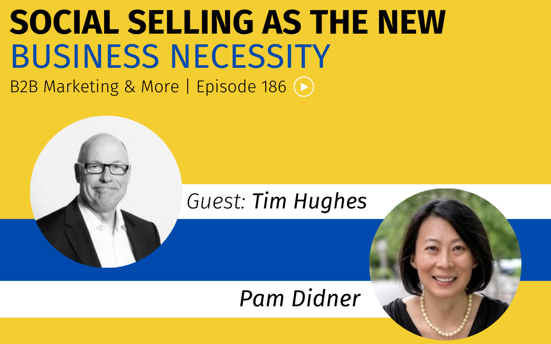 Episode 186 Social Selling As The New Business Necessity